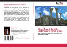 Bookcover of Heracles o la temible distancia del héroe griego