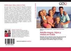 Portada del libro de Adulto mayor, hijos y nietos en Cuba