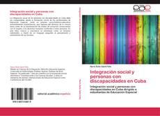 Bookcover of Integración social y  personas con discapacidades en Cuba