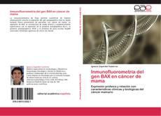 Bookcover of Inmunofluorometría del gen BAX en cáncer de mama