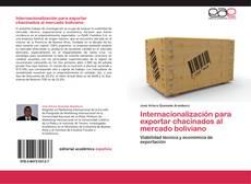 Bookcover of Internacionalización para exportar chacinados al mercado boliviano