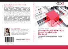 Portada del libro de La etapa fundacional de la Universidad Obrera Nacional