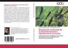 Copertina di Regulación ambiental de la actividad pineal e hipofisaria en la trucha