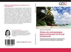Copertina di Gotas de antropología para anclarnos en la red existencial