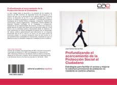 Bookcover of Profundizando el acercamiento de la Protección Social al Ciudadano