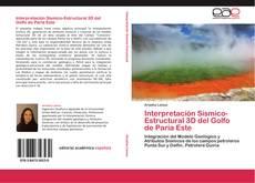 Bookcover of Interpretación Sísmico-Estructural 3D del Golfo de Paria Este