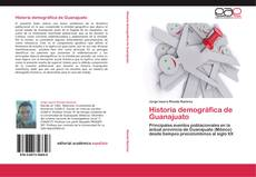 Bookcover of Historia demográfica de Guanajuato