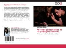 Copertina di Abordaje psicoanalítico de las patologías adictivas