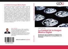 Bookcover of La Calidad de la Imagen Médica Digital
