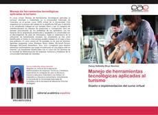 Bookcover of Manejo de herramientas tecnológicas aplicadas al turismo