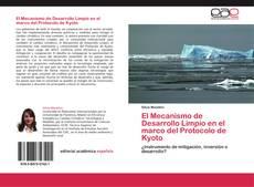 Bookcover of El Mecanismo de Desarrollo Limpio en el marco del Protocolo de Kyoto