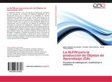 Buchcover von La ALFIN para la producción de  Objetos de Aprendizaje (OA)