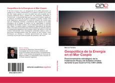 Обложка Geopolítica de la Energía en el Mar Caspio