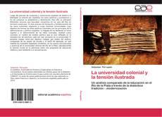 Capa do livro de La universidad colonial y la tensión ilustrada