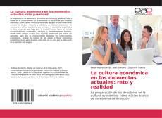 Обложка La cultura económica en los momentos actuales: reto y realidad