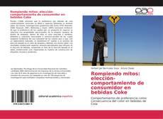 Portada del libro de Rompiendo mitos: elección-comportamiento de consumidor en bebidas Coke