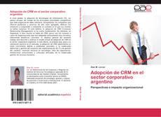 Bookcover of Adopción de CRM en el sector corporativo argentino