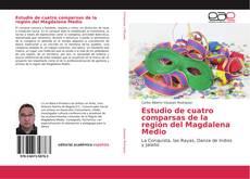 Estudio de cuatro comparsas de la región del Magdalena Medio的封面
