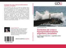 Обложка Contextos de crisis e hiperpresidencialismo argentino y brasileño