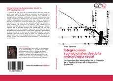 Borítókép a  Integraciones subnacionales desde la antropología social - hoz