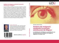 Bookcover of Análisis de imágenes mediante la pseudo-distribución de Wigner