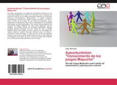 """Portada del libro de Aukantunkimün """"Conocimiento de los juegos Mapuche"""""""