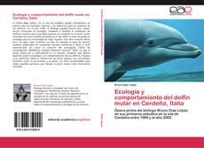 Bookcover of Ecología y comportamiento del delfín mular en Cerdeña, Italia