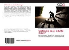 Bookcover of Violencia en el adulto mayor