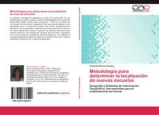 Bookcover of Metodología para determinar la localización de nuevas escuelas
