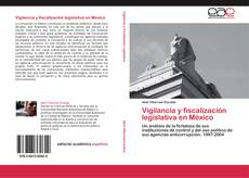 Bookcover of Vigilancia y fiscalización legislativa en México
