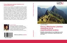 Portada del libro de Coca y Wachuma: plantas maestras en la espiritualidad andina
