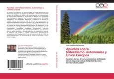 Portada del libro de Apuntes sobre federalismo, autonomías y Unión Europea