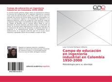 Campo de educación en ingeniería industrial en Colombia 1950-2000的封面