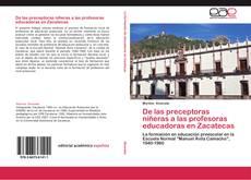 Portada del libro de De las preceptoras niñeras a las profesoras educadoras en Zacatecas