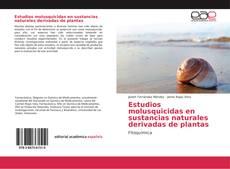 Portada del libro de Estudios molusquicidas en sustancias naturales derivadas de plantas