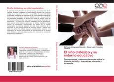 Bookcover of El niño disléxico y su entorno educativo