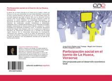 Bookcover of Participación social en el barrio de La Huaca, Veracruz