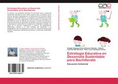 Bookcover of Estrategia Educativa en Desarrollo Sustentable para Bachillerato
