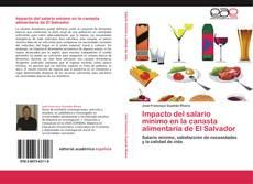 Capa do livro de Impacto del salario mínimo en la canasta alimentaria de El Salvador