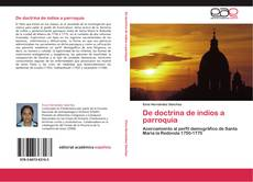 De doctrina de indios a parroquia的封面