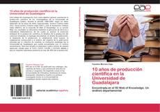 Portada del libro de 10 años de producción científica en la Universidad de Guadalajara