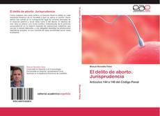 Bookcover of El delito de aborto. Jurisprudencia