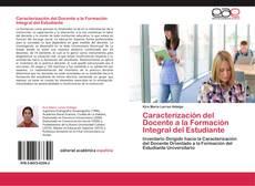 Bookcover of Caracterización del Docente a la Formación Integral del Estudiante