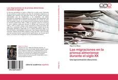 Обложка Las migraciones en la prensa almeriense durante el siglo XX