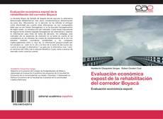 Bookcover of Evaluación económica expost de la rehabilitación del corredor Boyacá