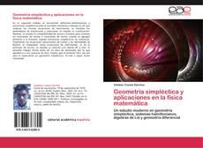 Bookcover of Geometría simpléctica y aplicaciones en la física matemática