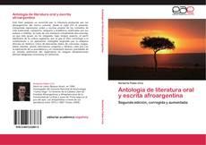 Bookcover of Antología de literatura oral y escrita afroargentina