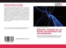 Portada del libro de Difusión coloidal en un fluido viscoelástico de microtúbulos