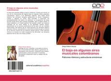 Buchcover von El bajo en algunos aires musicales colombianos