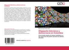 Обложка Oligopolio televisivo y democracia en Colombia